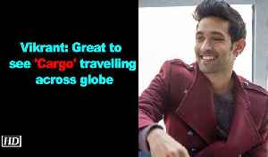Vikrant Massey: Great to see 'Cargo' travelling across globe [Video]