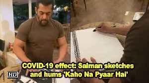 COVID-19 effect: Salman Khan sketches and hums 'Kaho Na Pyaar Hai' [Video]