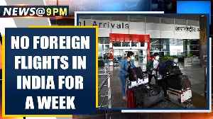 News video: Covid-19 outbreak: no foreign flights in india for a week | Oneindia News