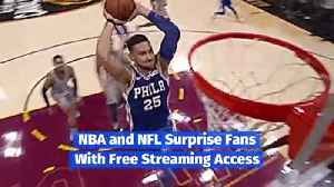 NBA and NFL Surprise Fans With Free Streaming Access [Video]