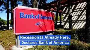 Recession Is Already Here, Declares Bank of America [Video]