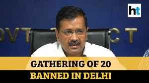 News video: Coronavirus: Delhi govt bans gathering of 20, restaurants closed till 31 March