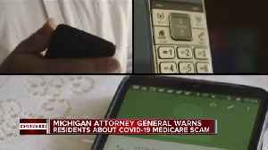 Michigan Attorney General warning of coronavirus phone scams to steal Medicare info [Video]