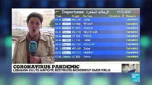 Coronavirus pandemic: Lebanon shuts airport, restricts movement over COVID-19 virus [Video]