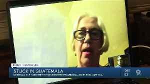 Coronavirus concerns strand Southern Arizona woman in Central America [Video]