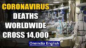 World battles Coronavirus Pandemic: No. of deaths soar past 14,000 | Oneindia News [Video]