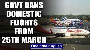 News video: Coronavirus: Govt bans all domestic flights from 25th, death toll in India rises to 8 |Oneindia News