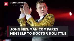 John Newman And Doctor Dolittle [Video]
