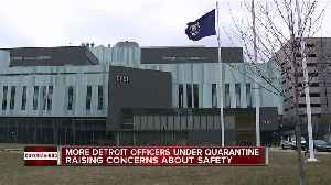 More Detroit officers under quarantine raising concerns about safety [Video]