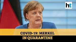 Covid-19- Merkel In Quarantine [Video]