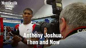 Anthony Joshua, Then and Now. [Video]