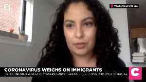 News video: Coronavirus Weighs On Immigrants