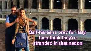 Saif-Kareena pray for Italy, fans think they're stranded in that nation [Video]
