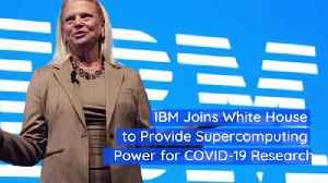 IBM Joins White House to Provide Supercomputing Power for COVID-19 Research [Video]