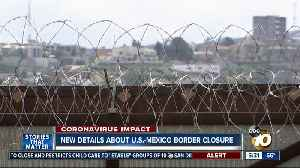 SD border officials reveal new details about U.S.-MX border restrictions [Video]