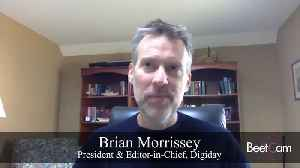 Digiday's Morrissey: In a Crisis, Advertisers Should Think About Actions, Not Words [Video]