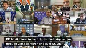 News video: PM Modi interacts with Indian industrialists via video conferencing over COVID 19