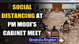 Coronavirus: Social distancing demonstrated at PM Modi's cabinet meet today | Oneindia News [Video]
