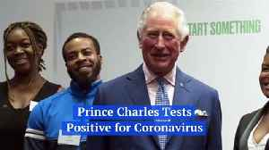 Prince Charles Tests Positive for Coronavirus [Video]