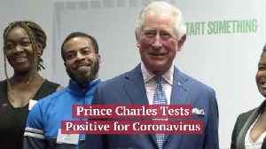 Prince Charles Has Coronavirus [Video]
