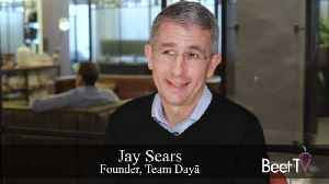 Join Jay to Help the Neediest:Team Dayā's Jay Sears: The Ad Tech Industry Can Help to Build Schools in Communities Abroad [Video]