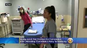 Young Adult Tested Positive After Attending 'Coronavirus Party' In Kentucky [Video]