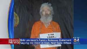 Bob Levinson's Family Releases Statement Saying He Has Died [Video]