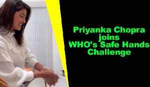 Priyanka Chopra joins WHO's Safe Hands Challenge [Video]