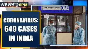 Coronavirus: Health Ministry says that total cases reach 649 in India | Oneindia News [Video]