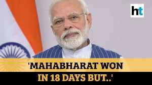 News video: Covid-19 | 'Mahabharata won in 18 days but..': PM Modi on 21-day lockdown