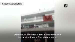 27 killed in terror attack on Gurdwara in Kabul [Video]