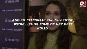 Birthday Girl Keira Knightley's best roles [Video]