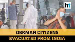 COVID-19: German nationals evacuated from Delhi; thank Indian govt for support [Video]