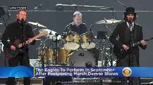The Eagles To Perform At Pepsi Center In September After Postponement Of March Denver Shows [Video]
