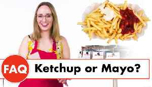 Your French Fries Questions Answered By Experts [Video]