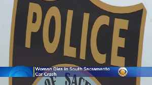 Woman Killed In South Sacramento Crash [Video]