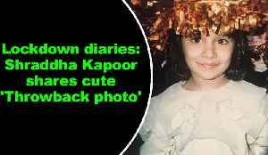 Lockdown diaries: Shraddha Kapoor shares cute 'Throwback photo' [Video]