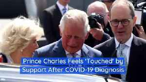 Prince Charles Feels 'Touched' by Support After COVID-19 Diagnosis [Video]