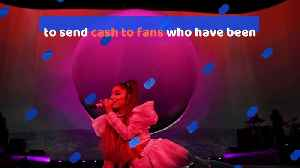 Ariana Grande Is Sending Money to Fans in Need [Video]