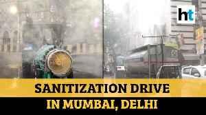 Coronavirus | Watch: Sanitization drives conducted in Mumbai, Delhi [Video]