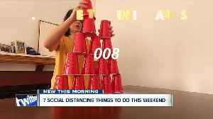 7 social distancing friendly things to do this weekend [Video]
