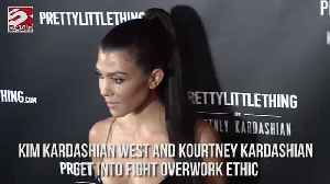 Kim Kardashian West gets into physical fight with sister Kourtney over work ethic [Video]