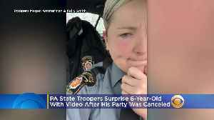 Pennsylvania State Troopers Surprise 6-Year-Old With Birthday Video After His Party Was Canceled [Video]