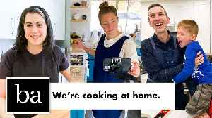 The Bon Appétit Test Kitchen is Cooking at Home [Video]