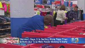 Coronavirus Latest: Walmart Says It's Selling More Tops Than Bottoms Due To People Working From Home [Video]
