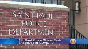 Coronavirus In Minnesota: St. Paul Police Officer Tests Positive For COVID-19 [Video]