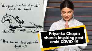 Priyanka Chopra shares inspiring post amid COVID 19 [Video]