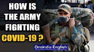Indian Army will not let COVID-19 establish a firm base in India | Oneindia News [Video]