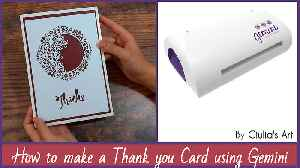 How to make a thank you card using Gemini cutting & embossing machine [Video]