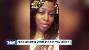 Friends remember Buffalo woman who died due to COVID-19 [Video]